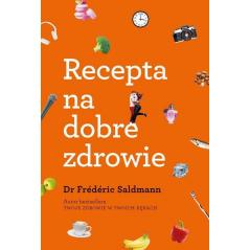 RECEPTA NA DOBRE ZDROWIE Dr Frederic Saldmann