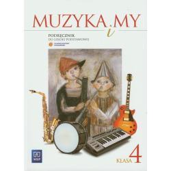 MUZYKA I MY 4 PODRĘCZNIK Urszula Smoczyńska, Katarzyna Jakóbczak-Drążek