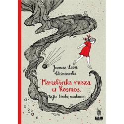 MARCELINKA RUSZA W KOSMOS. BAJKA TROCHĘ NAUKOWA Leon Janusz