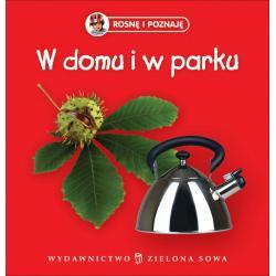 W DOMU I W PARKU ROSNĘ I POZNAJĘ. 1+