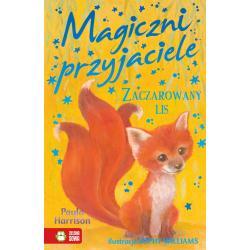 MAGICZNI PRZYJACIELE ZACZAROWANY LIS Paula Harrison 6+