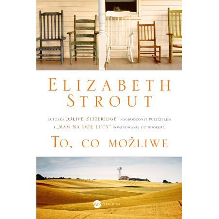 TO, CO MOŻLIWE Elizabeth Strout
