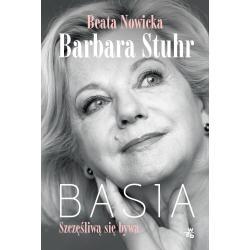 BASIA SZCZĘŚLIWĄ SIĘ BYWA Nowicka Beata