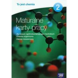 CHEMIA LO KL 2. MATURALNE KARTY PRACY. ZAKRES ROZSZERZONY. TO JEST CHEMIA (2013) Litwin Maria