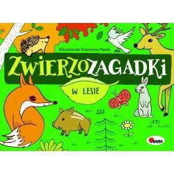 ZWIERZOZAGADKI W LESIE Mirosława Kwiecińska
