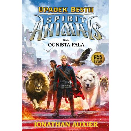 SPIRIT ANIMALS UPADEK BESTII 4 OGNISTA FALA Jonathan Auxier