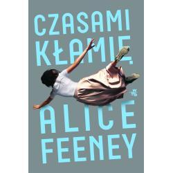 CZASAMI KŁAMIĘ Feeney Alice