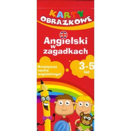 KARTY OBRAZKOWE. ANGIELSKI W ZAGADKACH. 3-5 LAT.