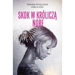 SKOK W KRÓLICZĄ NORĘ Michalczewska Adrianna, Szolc Izabela