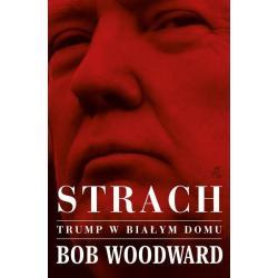 STRACH TRUMP W BIAŁYM DOMU Bob Woodword