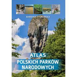 ATLAS POLSKICH PARKÓW NARODOWYCH Zygmańska Barbara