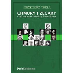 CHMURY I ZEGARY CZYLI WYBRANE METAFORY FILOZOFICZNE Grzegorz Trela