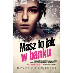 MASZ TO JAK W BANKU Ryszard Ćwirlej