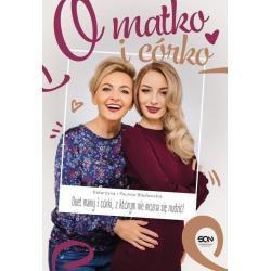 O MATKO I CÓRKO Katarzyna i Paulina Błędowskie