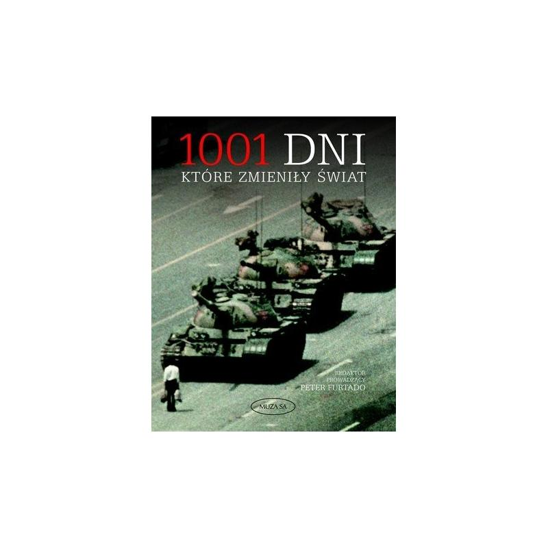 1001 DNI KTÓRE ZMIENIŁY ŚWIAT. Peter Furtado