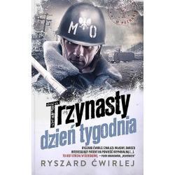 TRZYNASTY DZIEŃ TYGODNIA Ryszard Ćwirlej
