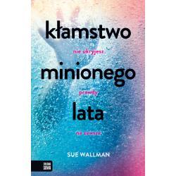 KŁAMSTWO MINIONEGO LATA 12+ Sue Wallman
