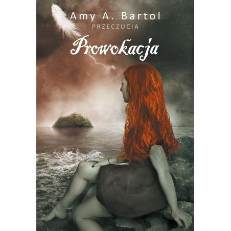PROWOKACJA PRZECZUCIA Amy A. Bartol