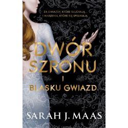 DWÓR SZRONU I BLASKU GWIAZD.Sarah J. Maas