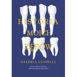 HISTORIA MOICH ZĘBÓW Luiselli Valeria