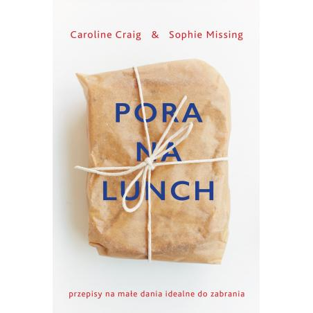 PORA NA LUNCH Sophie Missing, Caroline Craig