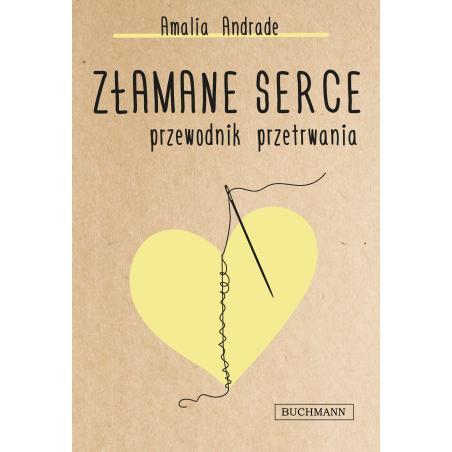 ZŁAMANE SERCE PRZEWODNIK PRZETRWANIA Andrade Amalia