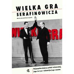 WIELKA GRA SERAFINOWICZA Bernatt- Reszczyński Maciej