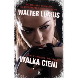 WALKA CIENI Lucius Walter