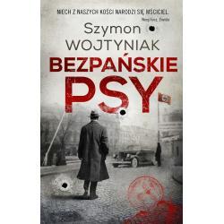 BEZPAŃSKIE PSY Wojtyniak Szymon