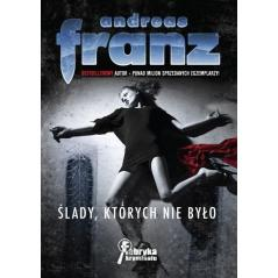 ŚLADY, KTÓRYCH NIE BYŁO Franz Andreas