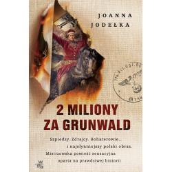 2 MILIONY ZA GRUNWALD. Jodełka Joanna