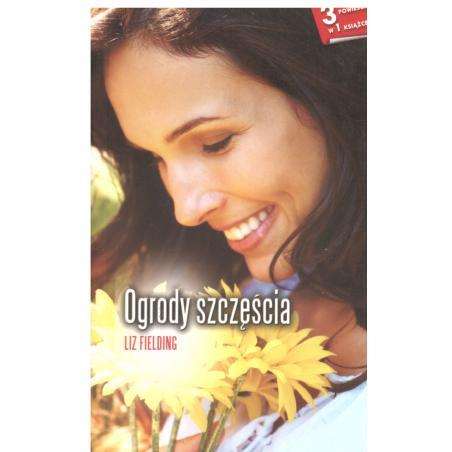 OGRODY SZCZĘŚCIA LIZ FIELDING