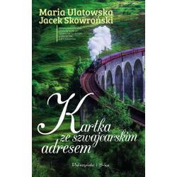 KARTKA ZE SZWAJCARSKIM ADRESEM Ulatowska Maria Jacek Skowroński