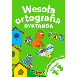 WESOŁA ORTOGRAFIA DYKTANDA DLA KLAS 1-3