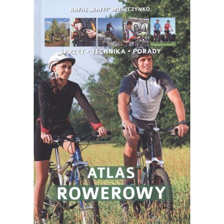 ATLAS ROWEROWY SPRZĘT TECHNIKA PORADY Rafał  Muszczynko