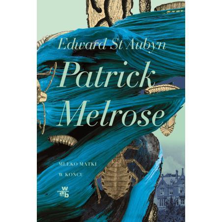 MLEKO MATKI W KOŃCU PATRICK MELROSE  St Aubyn Edward
