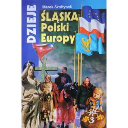 DZIEJE ŚLĄSKA, POLSKI I EUROPY Szołtysek Marek