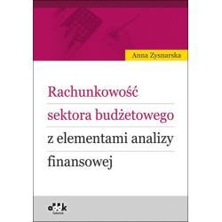 RACHUNKOWOŚĆ SEKTORA BUDŻETOWEGO Z ELEMENTAMI ANALIZY FINANSOWEJ Anna Zysnarska
