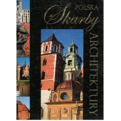 POLSKA. SKARBY ARCHITEKTURY Anna Willman