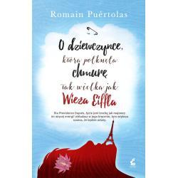 O DZIEWCZYNCE KTÓRA POŁKNĘŁA CHMURĘ TAK WIELKĄ JAK WIEŻA EIFFLA Puertolas Romain