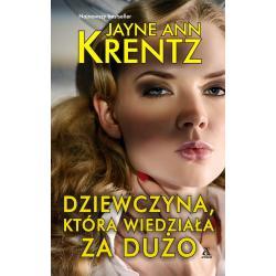 DZIEWCZYNA KTÓRA WIEDZIAŁA ZA DUŻO Jayne Ann Krentz