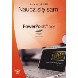 NAUCZ SIĘ SAM! POWERPOINT 2007 KURS NA CD-ROM PODSTAWOWY ŚREDNI ZAAWANSOWANY