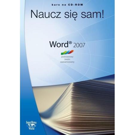 WORD 2007 NAUCZ SIĘ SAM! KURS NA CD-ROM PODSTAWOWY ŚREDNI ZAAWANSOWANY