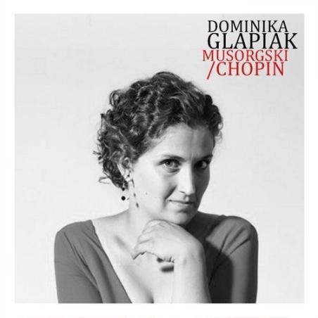 DOMINIKA GLAPIAK MUSORGSKI / CHOPIN CD