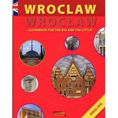 WROCLAW - GUIDEBOOK FOR THE BIG AND THE LITTLE Anna Wawrykowicz