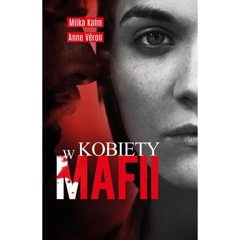 KOBIETY W MAFII Kuhn Joanna, Veron Anne, Kahn Milka