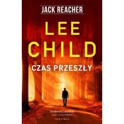 CZAS PRZESZŁY JACK REACHER Child Lee