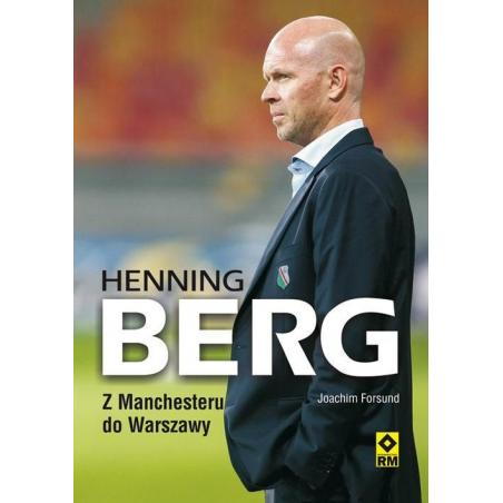 HENNING BERG. Z MANCHESTERU DO WARSZAWY Forsund Joachim